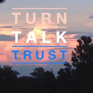 turn talk trust